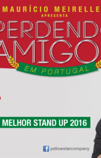 Espetáculo de Stand Up Comedy - Perdendo Amigos